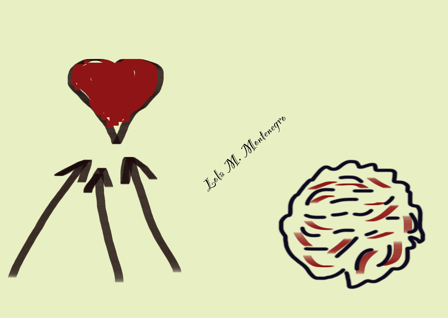 Follow your heart but bring your brain with you.